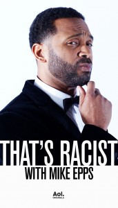 That's Racist with Mike Epps