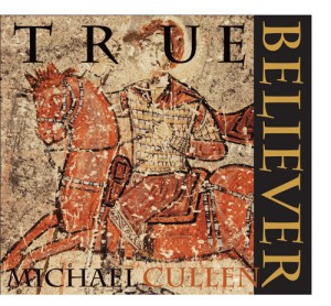 Michael Cullen True Believer front cover only for website copy