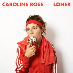 caroline rose loner