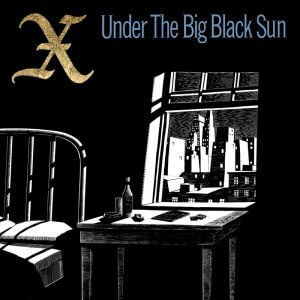X Under the Big Black Sun album cover